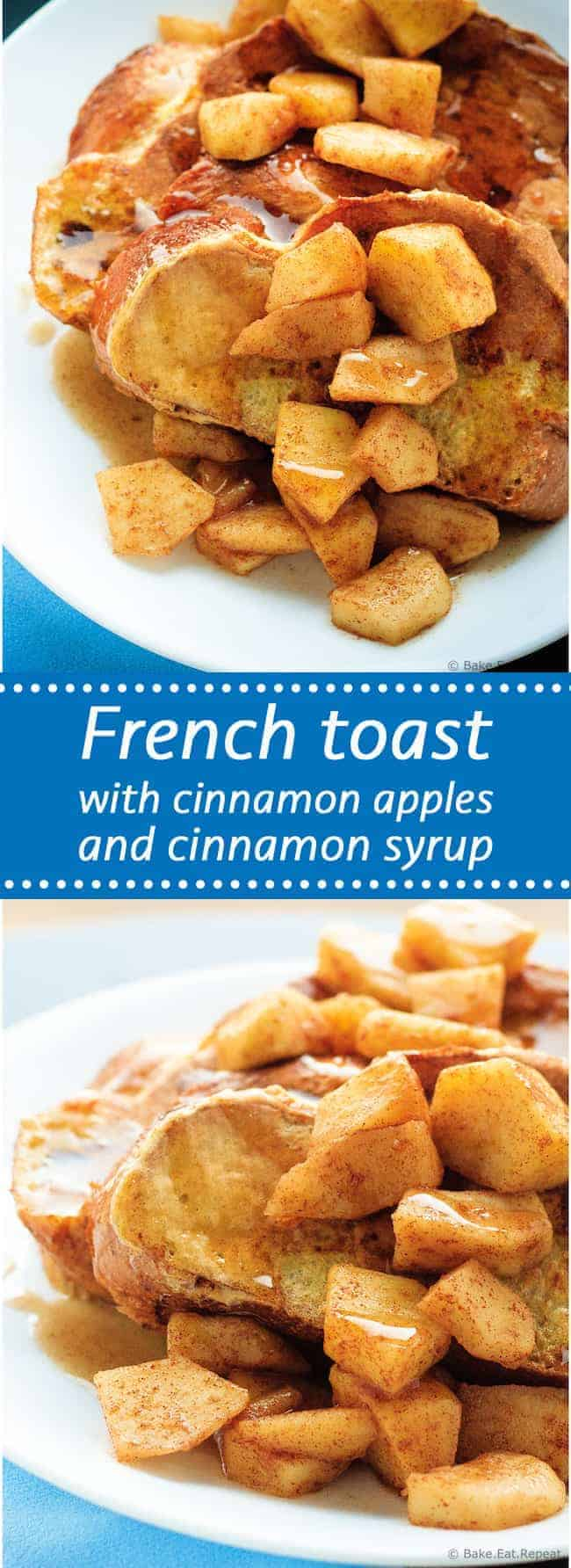This French toast with cinnamon apples and cinnamon syrup is so easy to make and is the perfect weekend brunch!