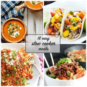 18 Easy Slow Cooker Meals