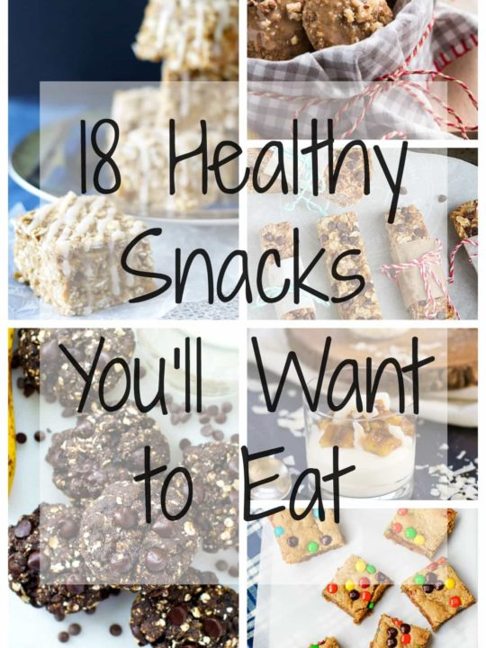 18 Healthy Snacks You'll Want to Eat